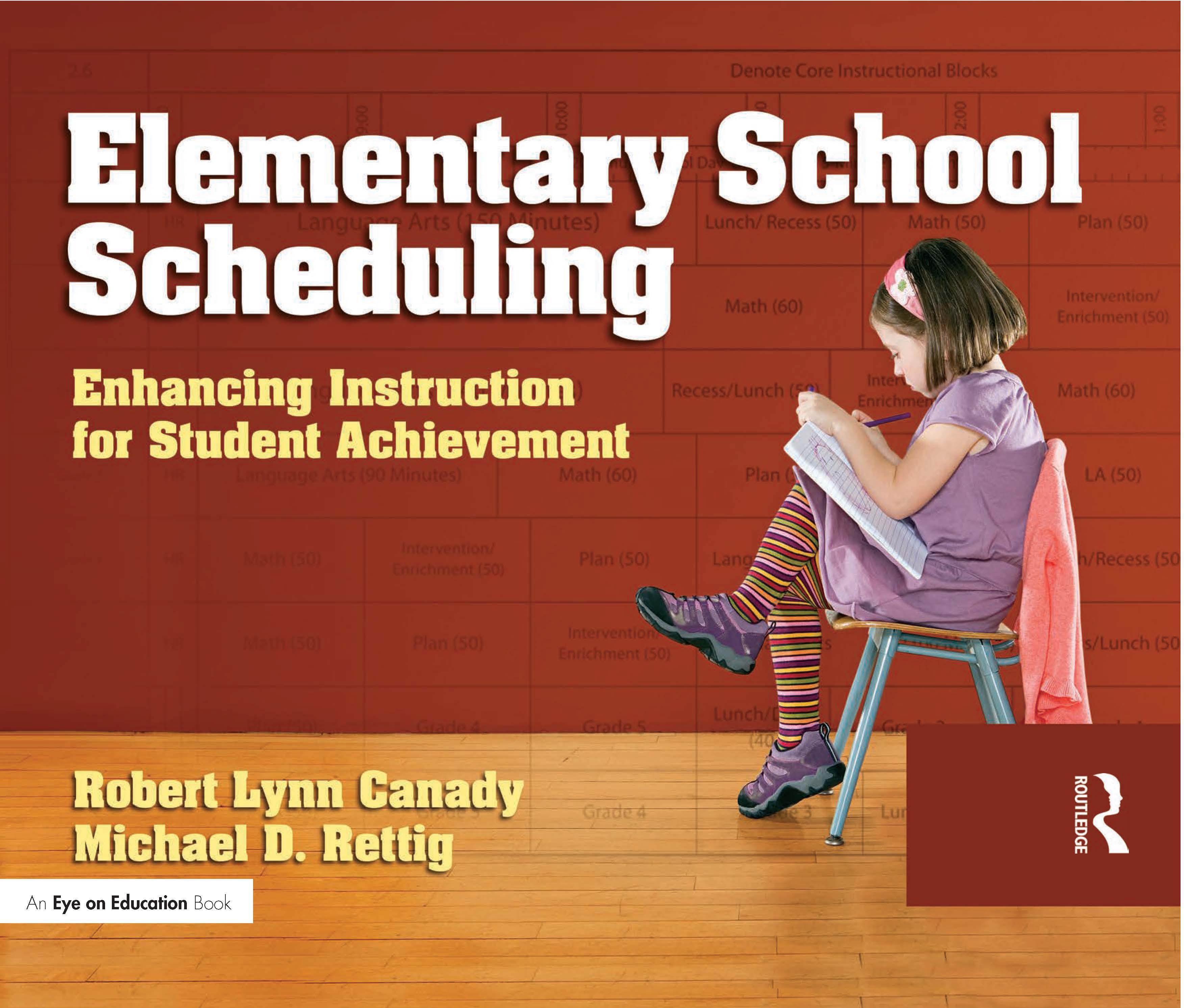 Elementary School Scheduling: Enhacing Instruction for Student Achievement book cover