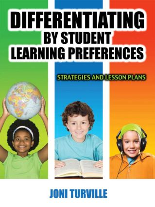Differentiating By Student Learning Preferences: Strategies and Lesson Plans, 1st Edition (Paperback) book cover