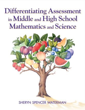 Differentiating Assessment in Middle and High School Mathematics and Science: 1st Edition (Paperback) book cover