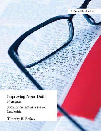 Improving Your Daily Practice: A Guide for Effective School Leadership, 1st Edition (Paperback) book cover