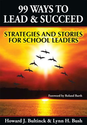 99 Ways to Lead & Succeed: Strategies and Stories for School Leaders, 1st Edition (Paperback) book cover