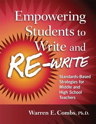 Empowering Students to Write and Re-write: Standards-Based Strategies for Middle and High School Teachers, 1st Edition (e-Book) book cover