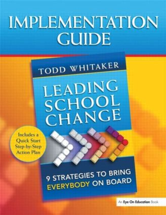 Leading School Change: 9 Strategies to Bring Everybody on Board (Study Guide), 1st Edition (Paperback) book cover