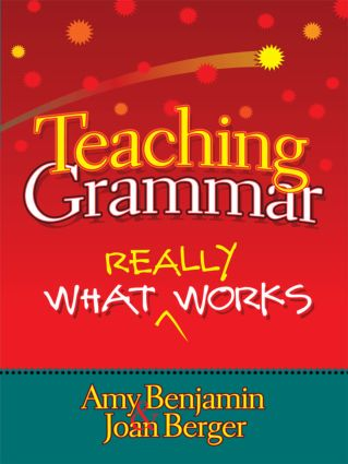 Teaching Grammar: What Really Works, 1st Edition (Paperback) book cover