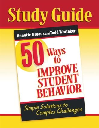 50 Ways to Improve Student Behavior: Simple Solutions to Complex Challenges (Study Guide), 1st Edition (Paperback) book cover