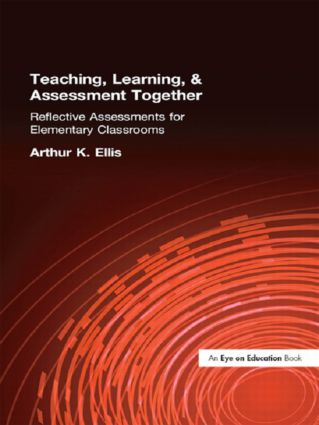 Teaching, Learning & Assessment Together: Reflective Assessments for Elementary Classrooms, 1st Edition (Paperback) book cover