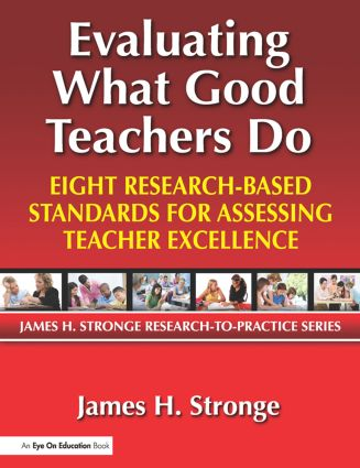 Evaluating What Good Teachers Do: Eight Research-Based Standards for Assesing Teacher Excellence book cover