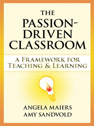Passion-Driven Classroom, The: A Framework for Teaching and Learning (Paperback) book cover