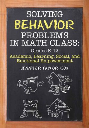 Solving Behavior Problems in Math Class: Academic, Learning, Social, and Emotional Empowerment, Grades K-12, 1st Edition (Paperback) book cover
