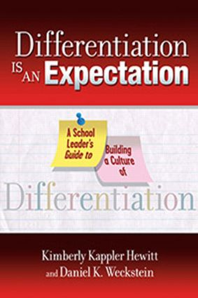 Differentiation Is an Expectation: A School Leader's Guide to Building a Culture of Differentiation, 1st Edition (Paperback) book cover