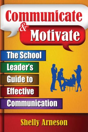 Communicate & Motivate: The School Leader's Guide to Effective Communication, 1st Edition (Paperback) book cover
