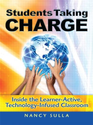 Students Taking Charge: Inside the Learner-Active, Technology-Infused Classroom (Paperback) book cover