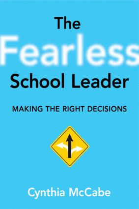 Fearless School Leader, The: Making the Right Decisions book cover