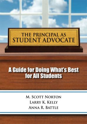 Principal as Student Advocate, The: A Guide for Doing What's Best for All Students book cover