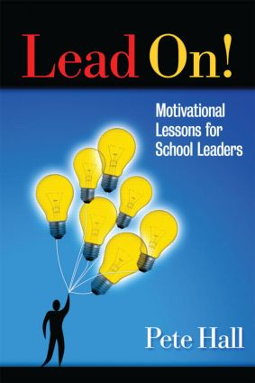 Lead On!: Motivational Lessons for School Leaders, 1st Edition (Paperback) book cover