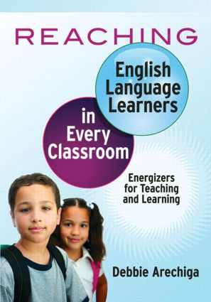 Reaching English Language Learners in Every Classroom: Energizers for Teaching and Learning, 1st Edition (Paperback) book cover