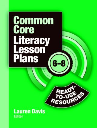 Common Core Literacy Lesson Plans: Ready-to-Use Resources, 6-8, 1st Edition (Paperback) book cover