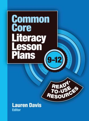 Common Core Literacy Lesson Plans: Ready-to-Use Resources, 9-12, 1st Edition (Paperback) book cover
