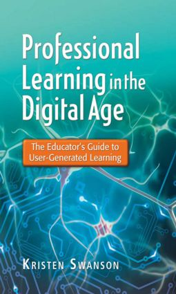 Professional Learning in the Digital Age: The Educator's Guide to User-Generated Learning, 1st Edition (Hardback) book cover