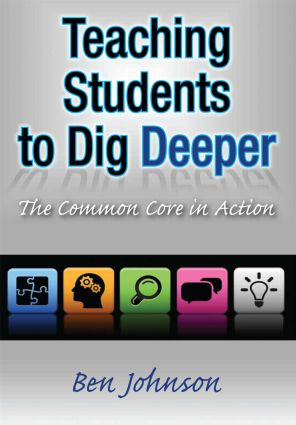 Teaching Students to Dig Deeper: The Common Core in Action (Paperback) book cover