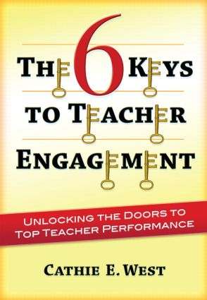 The 6 Keys to Teacher Engagement: Unlocking the Doors to Top Teacher Performance book cover