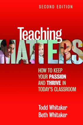 Teaching Matters: How to Keep Your Passion and Thrive in Today's Classroom, 2nd Edition (Paperback) book cover