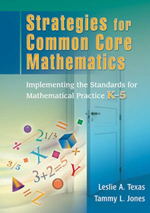 Strategies for Common Core Mathematics: Implementing the Standards for Mathematical Practice, K-5, 1st Edition (Paperback) book cover