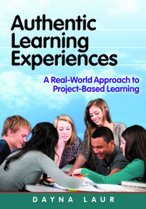 Authentic Learning Experiences: A Real-World Approach to Project-Based Learning, 1st Edition (Paperback) book cover