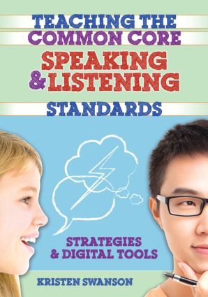 Teaching the Common Core Speaking and Listening Standards: Strategies and Digital Tools, 1st Edition (Paperback) book cover