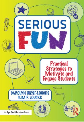 Serious Fun: Practical Strategies to Motivate and Engage Students (Paperback) book cover