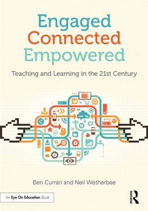 Engaged, Connected, Empowered: Teaching and Learning in the 21st Century book cover