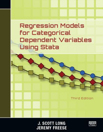 Regression Models for Categorical Dependent Variables Using Stata, Third Edition: 3rd Edition (Paperback) book cover
