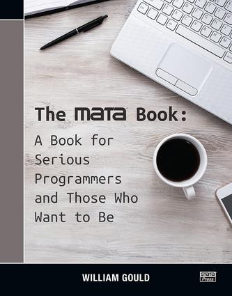 The Mata Book: A Book for Serious Programmers and Those Who Want to Be, 1st Edition (Paperback) book cover