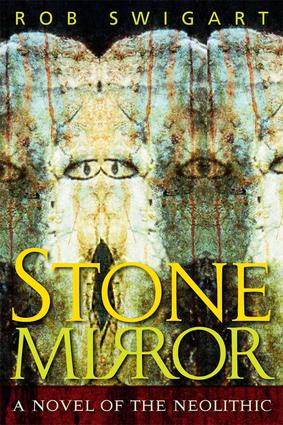 Stone Mirror: A Novel of the Neolithic, 1st Edition (Paperback) book cover