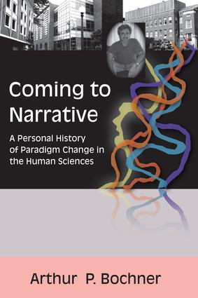 Coming to Narrative: A Personal History of Paradigm Change in the Human Sciences book cover