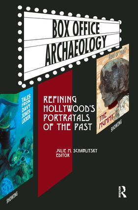 Box Office Archaeology: Refining Hollywood's Portrayals of the Past, 1st Edition (Paperback) book cover