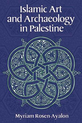 Islamic Art and Archaeology in Palestine: 1st Edition (Paperback) book cover