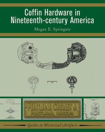Coffin Hardware in Nineteenth-century America: 1st Edition (Paperback) book cover
