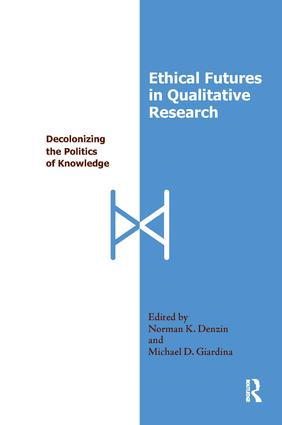 Ethical Futures in Qualitative Research: Decolonizing the Politics of Knowledge (Paperback) book cover