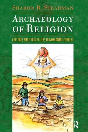 Archaeology of Religion: Cultures and their Beliefs in Worldwide Context, 1st Edition (Paperback) book cover