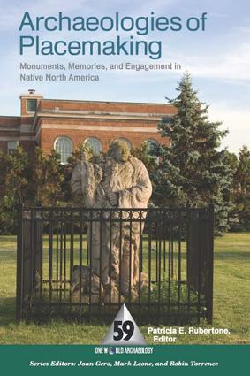 Archaeologies of Placemaking: Monuments, Memories, and Engagement in Native North America, 1st Edition (Paperback) book cover