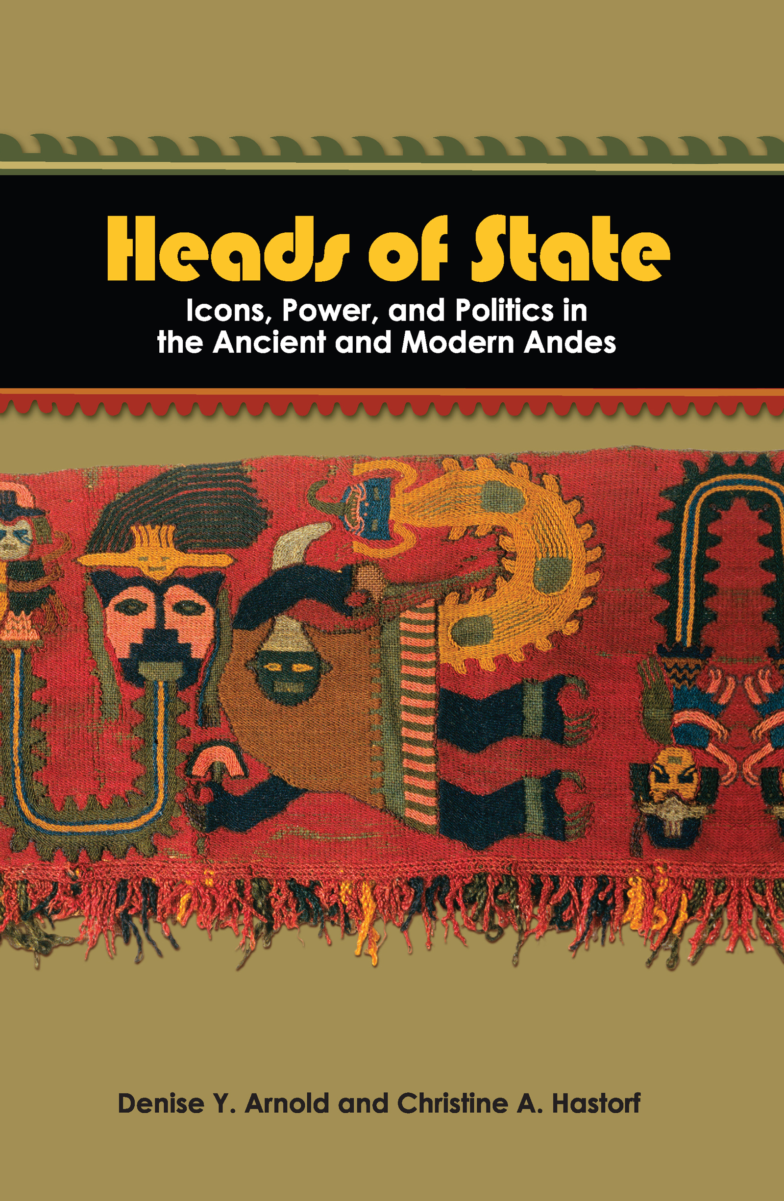 Heads of State: Icons, Power, and Politics in the Ancient and Modern Andes, 1st Edition (Paperback) book cover