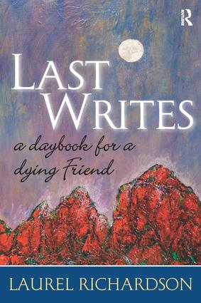 Last Writes: A Daybook for a Dying Friend book cover