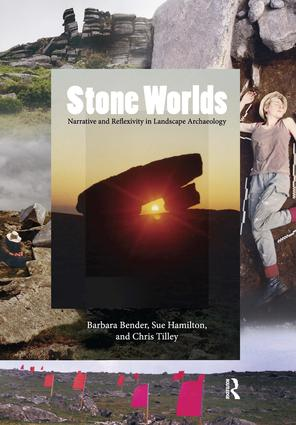Stone Worlds: Narrative and Reflexivity in Landscape Archaeology, 1st Edition (Paperback) book cover