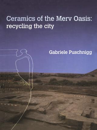 Ceramics of the Merv Oasis: Recycling the City, 1st Edition (Hardback) book cover