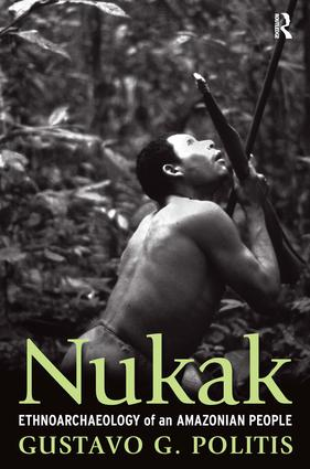 Nukak: Ethnoarchaeology of an Amazonian People, 1st Edition (Paperback) book cover