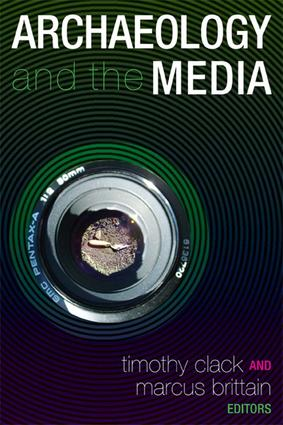 Archaeology and the Media: 1st Edition (Paperback) book cover