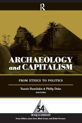 Archaeology and Capitalism: From Ethics to Politics, 1st Edition (Paperback) book cover