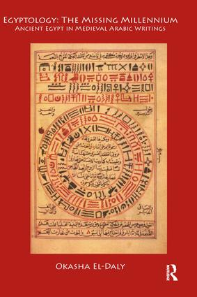 Egyptology: The Missing Millennium: Ancient Egypt in Medieval Arabic Writings, 1st Edition (Paperback) book cover