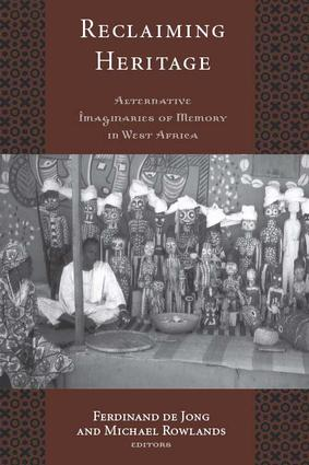 Reclaiming Heritage: Alternative Imaginaries of Memory in West Africa, 1st Edition (Paperback) book cover